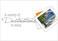 A variety of destinations to enjoy