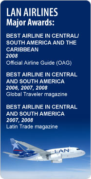 LAN Airlines Major Awards: Best Airline in Central/ South America and The Caribbean 2008 - Official Airline Guide (OAG); Best Airline in Central and South America 2006, 2007, 2008 - Global Traveler magazine; Best Airline in Central and South America 2007, 2008 - Latin Trade magazine