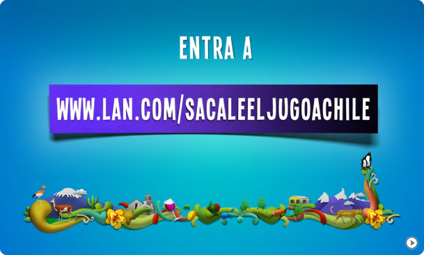 ENTRA A WWW.LAN.COM/SACALEELJUGOACHILE.CL